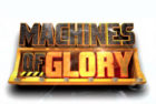 Machines of Glory